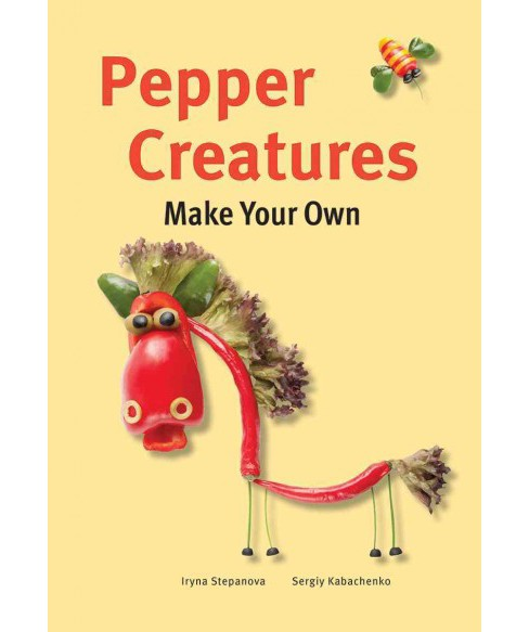 Pepper Creatures (Hardcover) (Iryna Stepanova) - image 1 of 1