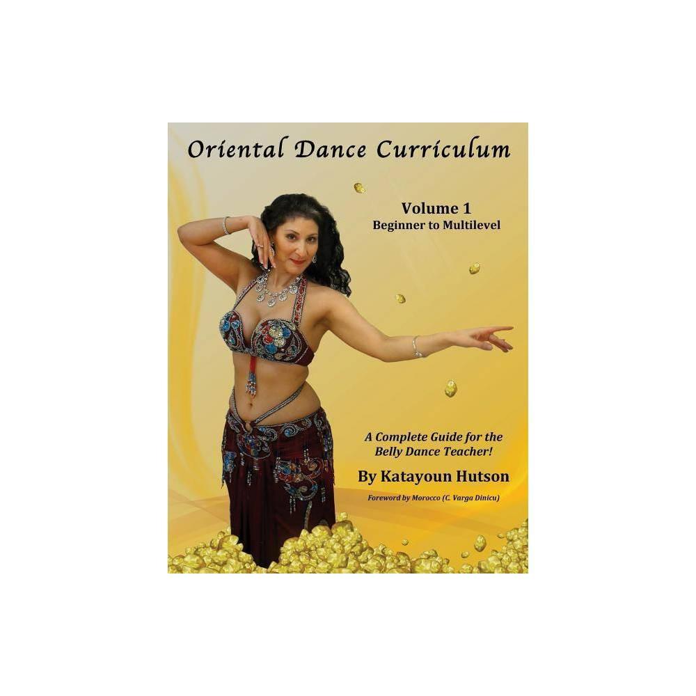 Oriental Dance Curriculum By Katayoun Hutson Paperback