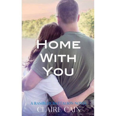 Home With You - (Rambler Battalion) by  Claire Cain (Paperback) - image 1 of 1