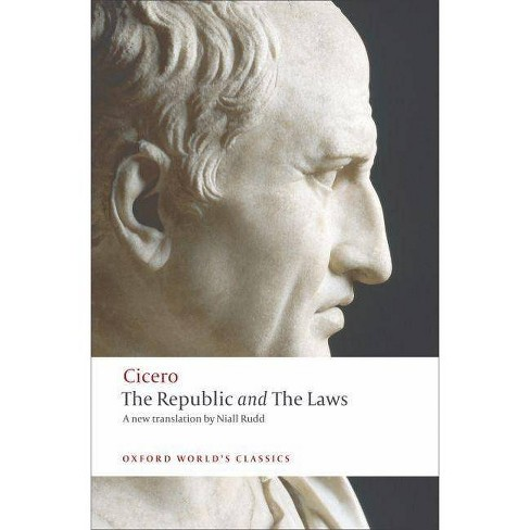 The Republic and the Laws - (Oxford World's Classics (Paperback)) by  Cicero (Paperback) - image 1 of 1