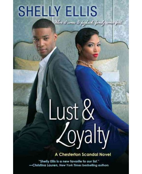 Lust & Loyalty -  (Chesterton Scandal) by Shelly Ellis (Paperback) - image 1 of 1