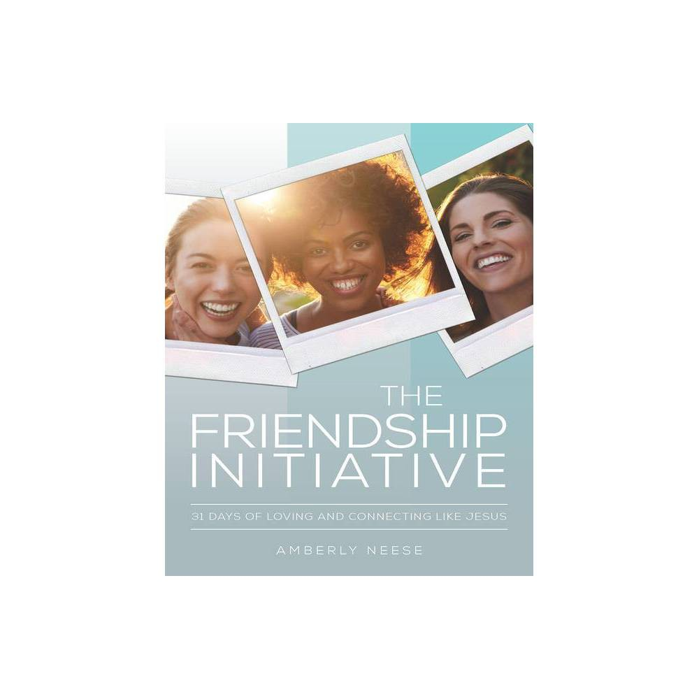 The Friendship Initiative By Amberly Neese Paperback