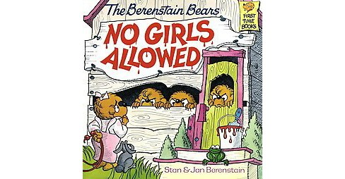 Berenstain Bears No Girls Allowed (Paperback) (Stan Berenstain & Jan Berenstain) - image 1 of 1