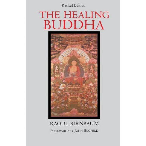 The Healing Buddha - by  Raoul Birnbaum (Paperback) - image 1 of 1