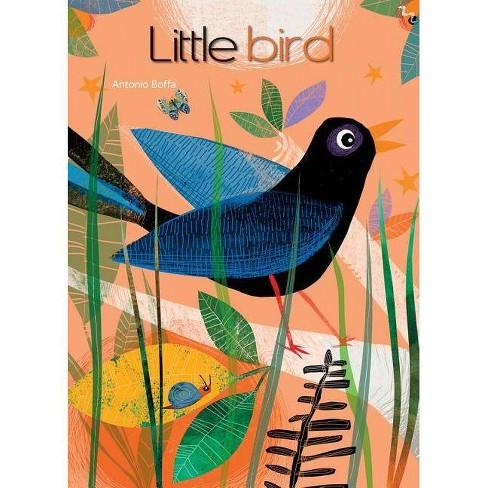 Little Bird - by  Antonio Boffa (Board_book) - image 1 of 1