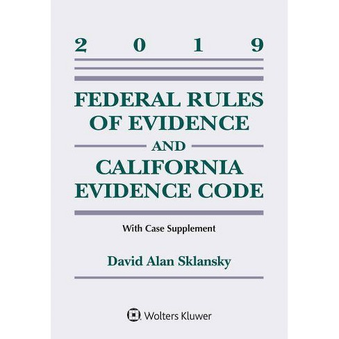Federal Rules of Evidence and California Evidence Code - (Supplements) by  David Alan Sklansky - image 1 of 1