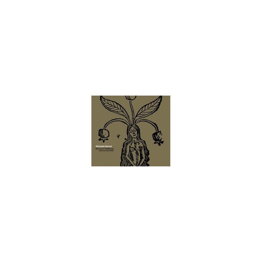 Christophe Guiraud - Hiera Picra Hellebores (Collection 20 (CD)