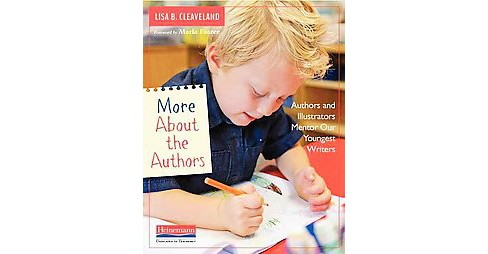 More About the Authors : Authors and Illustrators Mentor Our Youngest Writers (Paperback) (Lisa B. - image 1 of 1