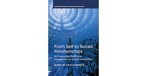 From Self to Social Relationships : An Essentially Relational Perspective on Social Motivation - image 1 of 1