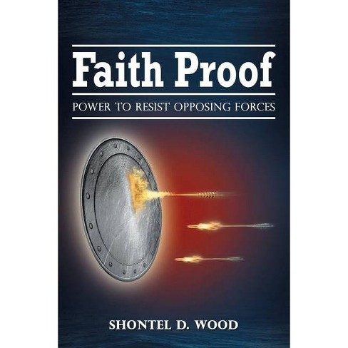 Faith Proof - by  Shontel D Wood (Paperback) - image 1 of 1