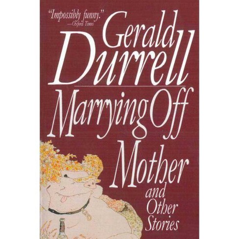 Marrying Off Mother - by  Gerald Durrell (Paperback) - image 1 of 1
