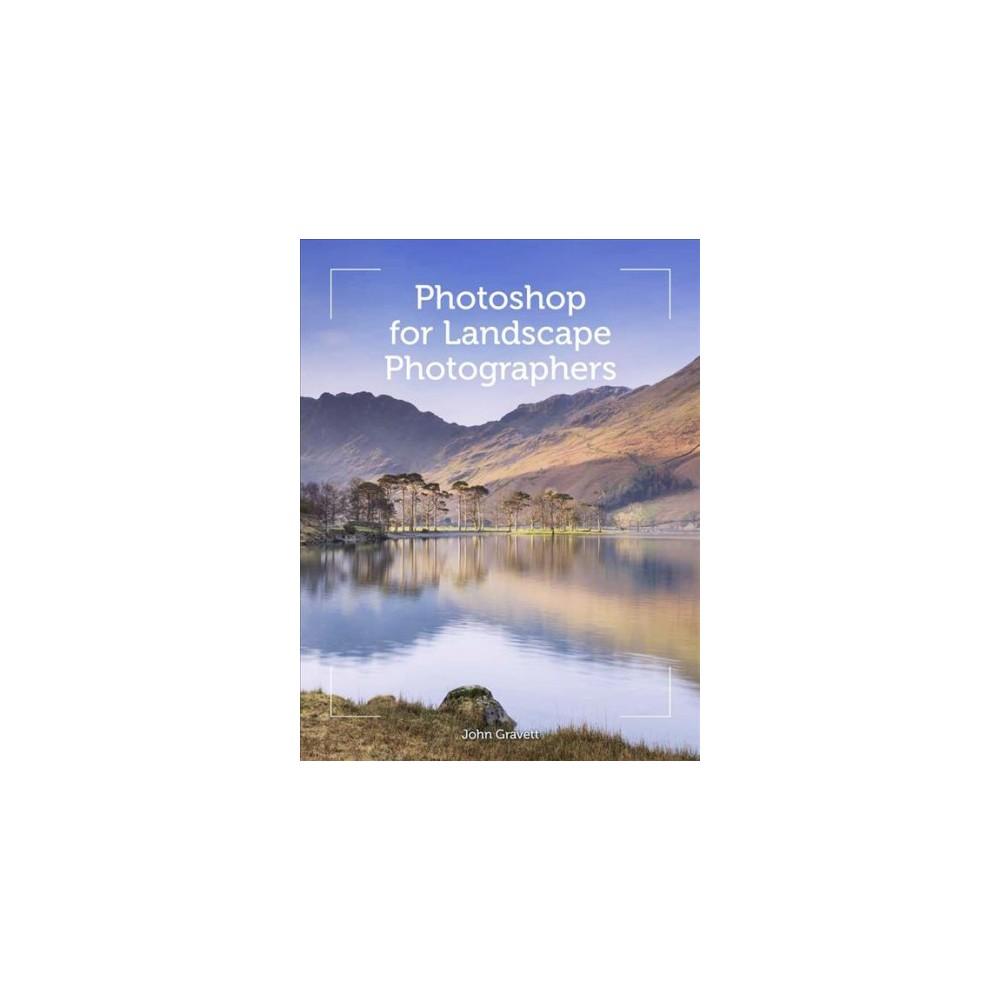 Photoshop for Landscape Photographers : Art and Techniques (Paperback) (John Gravett)