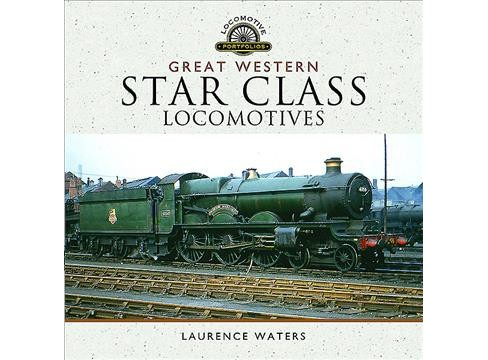 Great Western Star Class Locomotives (Hardcover) (Laurence Waters) - image 1 of 1