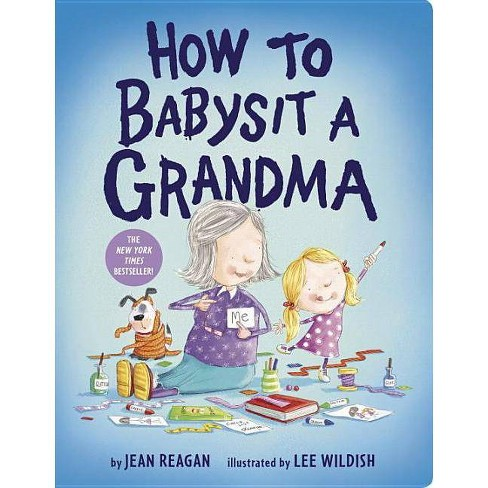 How to Babysit a Grandma by Jean Reagan (Board Book) - image 1 of 1