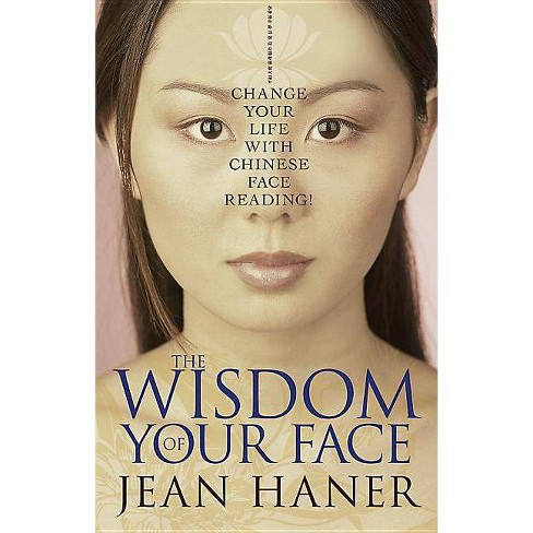 The Wisdom of Your Face - by  Jean Haner (Paperback) - image 1 of 1