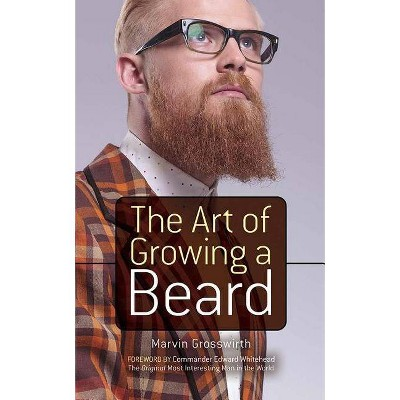 The Art of Growing a Beard - by  Marvin Grosswirth (Paperback)
