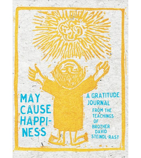 May Cause Happiness : A Gratitude Journal -  by David Steindl-Rast (Paperback) - image 1 of 1