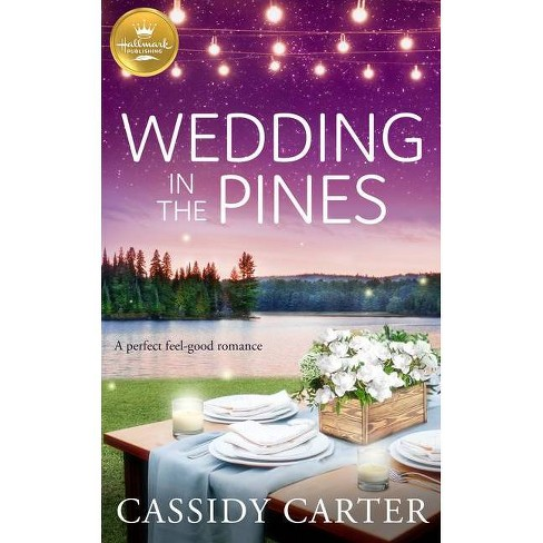 Wedding in the Pines - (Cabins in the Pines) by  Cassidy Carter (Paperback) - image 1 of 1