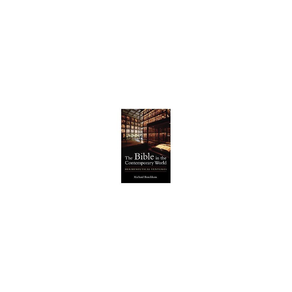 Bible in the Contemporary World : Hermeneutical Ventures (Paperback) (Richard Bauckham)