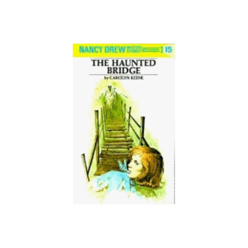 Nancy Drew 15 The Haunted Bridge By Carolyn Keene Hardcover
