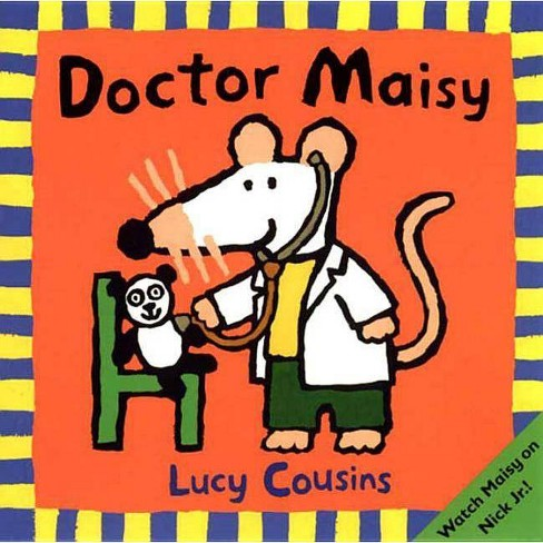 Doctor Maisy - (Maisy Books (Paperback)) by  Lucy Cousins (Hardcover) - image 1 of 1
