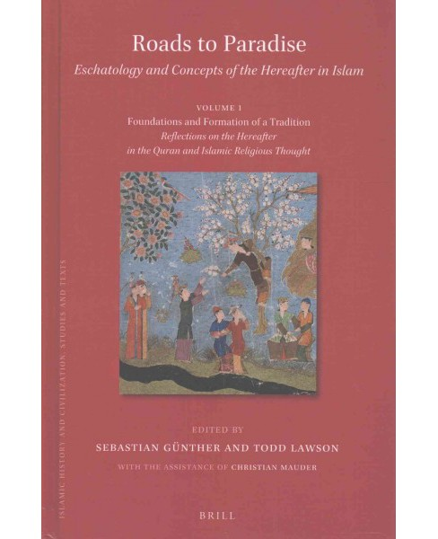 Roads to Paradise : Eschatology and Concepts of the Hereafter in Islam (Hardcover) - image 1 of 1