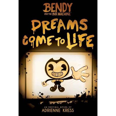 Dreams Come to Life (Bendy, Book 1), 1 - by  Adrienne Kress (Paperback)