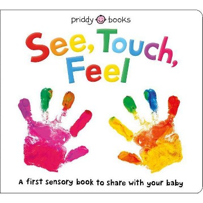 See, Touch, Feel - (A First Sensory Book)(Hardcover)