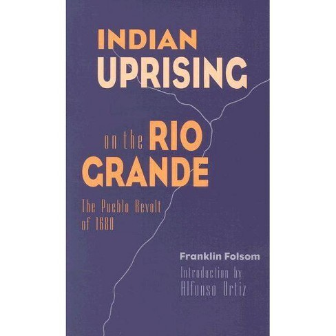 Indian Uprising on the Rio Grande - by  Franklin Folsom (Paperback) - image 1 of 1