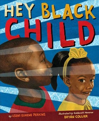 Hey Black Child - by Useni Eugene Perkins (School And Library)