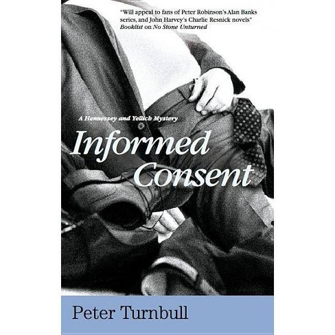 Informed Consent - (Hennessey and Yellich Mysteries (Hardcover)) by  Peter Turnbull (Hardcover) - image 1 of 1