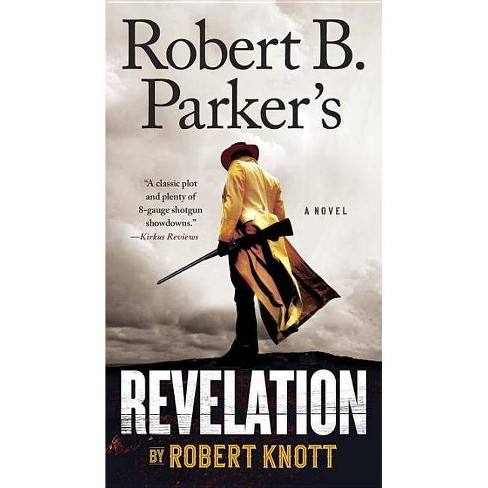Robert B. Parker's Revelation - (Cole and Hitch Novel) by  Robert Knott (Paperback) - image 1 of 1