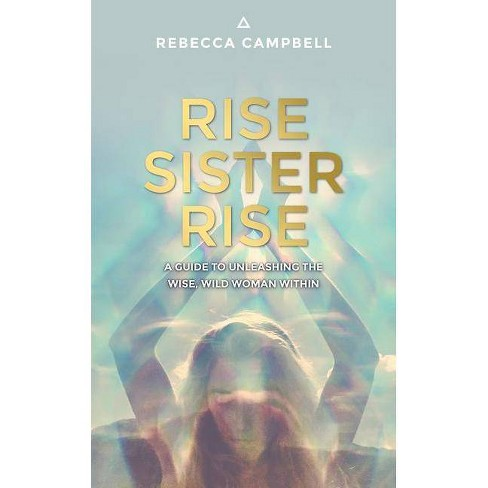 Rise Sister Rise - by  Rebecca Campbell (Paperback) - image 1 of 1