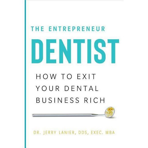 The Entrepreneur Dentist - by  Dr Jerry Lanier Dds Exec Mba (Hardcover) - image 1 of 1