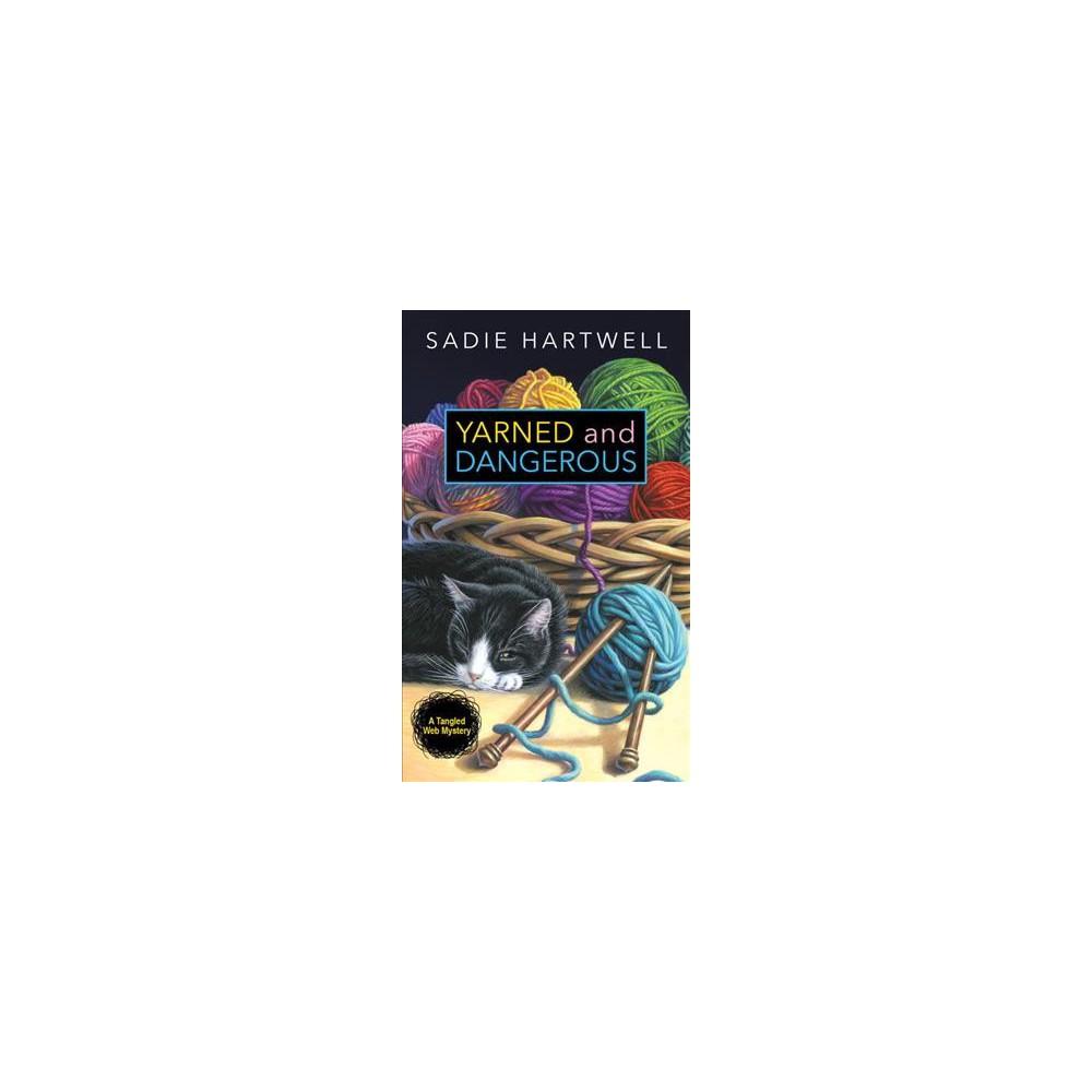 Yarned and Dangerous (Reissue) (Paperback) (Sadie Hartwell)