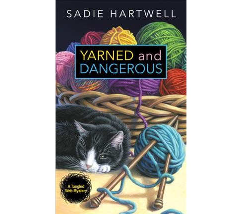Yarned and Dangerous (Reissue) (Paperback) (Sadie Hartwell) - image 1 of 1
