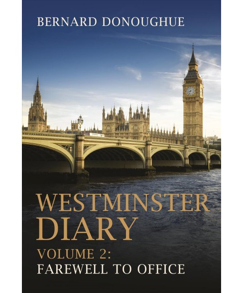 Westminster Diary : Farewell to Office (Vol 2) (Hardcover) (Bernard Donoughue) - image 1 of 1