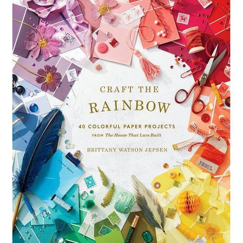 Craft the Rainbow - by  Brittany Watson Jepsen (Hardcover) - image 1 of 1