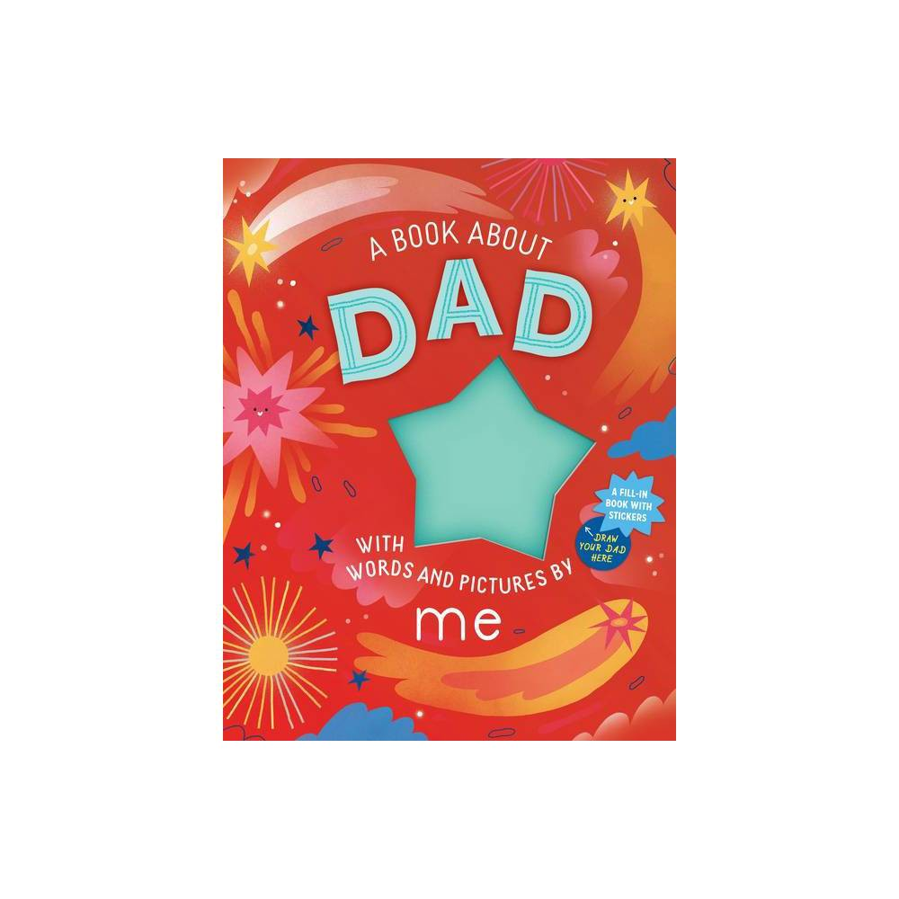 A Book About Dad With Words And Pictures By Me Hardcover