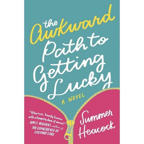 The Awkward Path to Getting Lucky - by  Summer Heacock (Paperback) - image 1 of 1