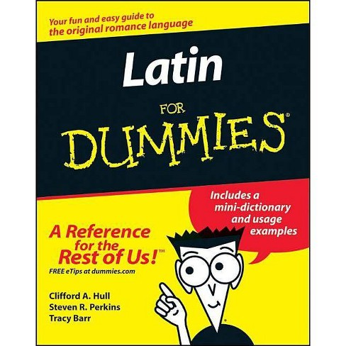 Latin for Dummies - (For Dummies) by  Clifford A Hull & Steven R Perkins & Tracy L Barr (Paperback) - image 1 of 1