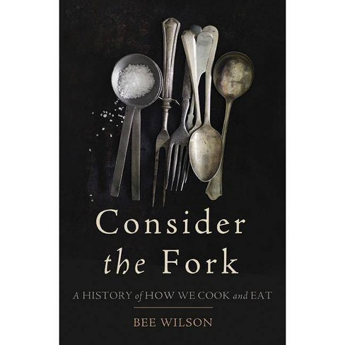 Consider the Fork - by  Bee Wilson (Hardcover) - image 1 of 1