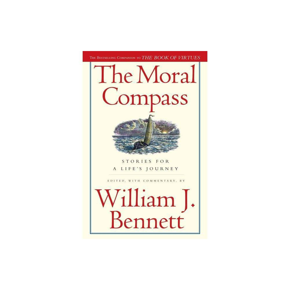 The Moral Compass By William J Bennett Paperback