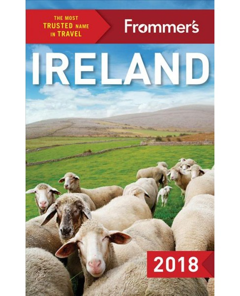 Frommer's 2018 Ireland -  (Frommer's Ireland) by Jack Jewers (Paperback) - image 1 of 1
