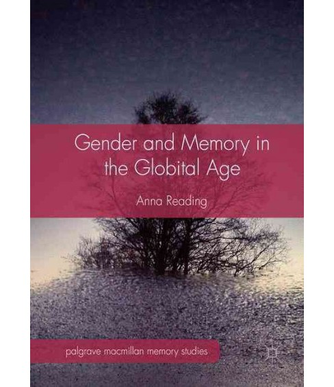 Gender and Memory in the Globital Age (Hardcover) (Anna Reading) - image 1 of 1