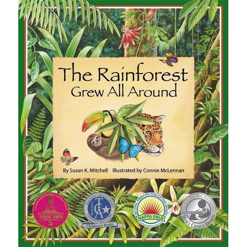 The Rainforest Grew All Around - by  Susan K Mitchell (Hardcover) - image 1 of 1