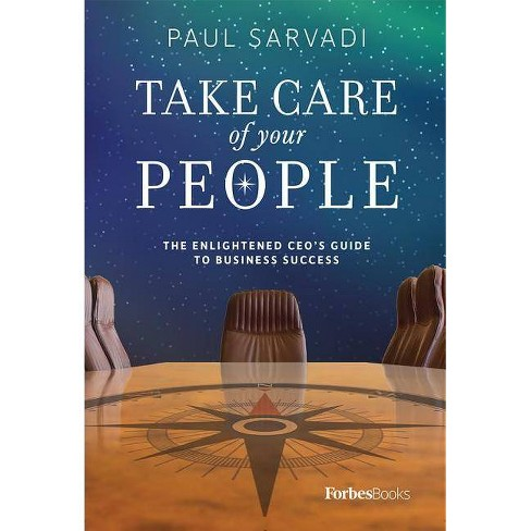Take Care of Your People - by  Paul Sarvadi (Hardcover) - image 1 of 1