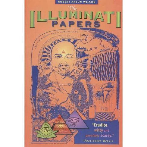 Illuminati Papers - 3 Edition by  Robert Anton Wilson (Paperback) - image 1 of 1