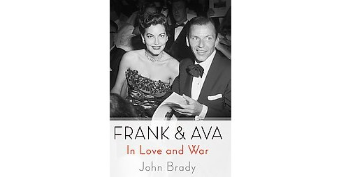 Frank & Ava : In Love and War (Hardcover) (John Brady) - image 1 of 1