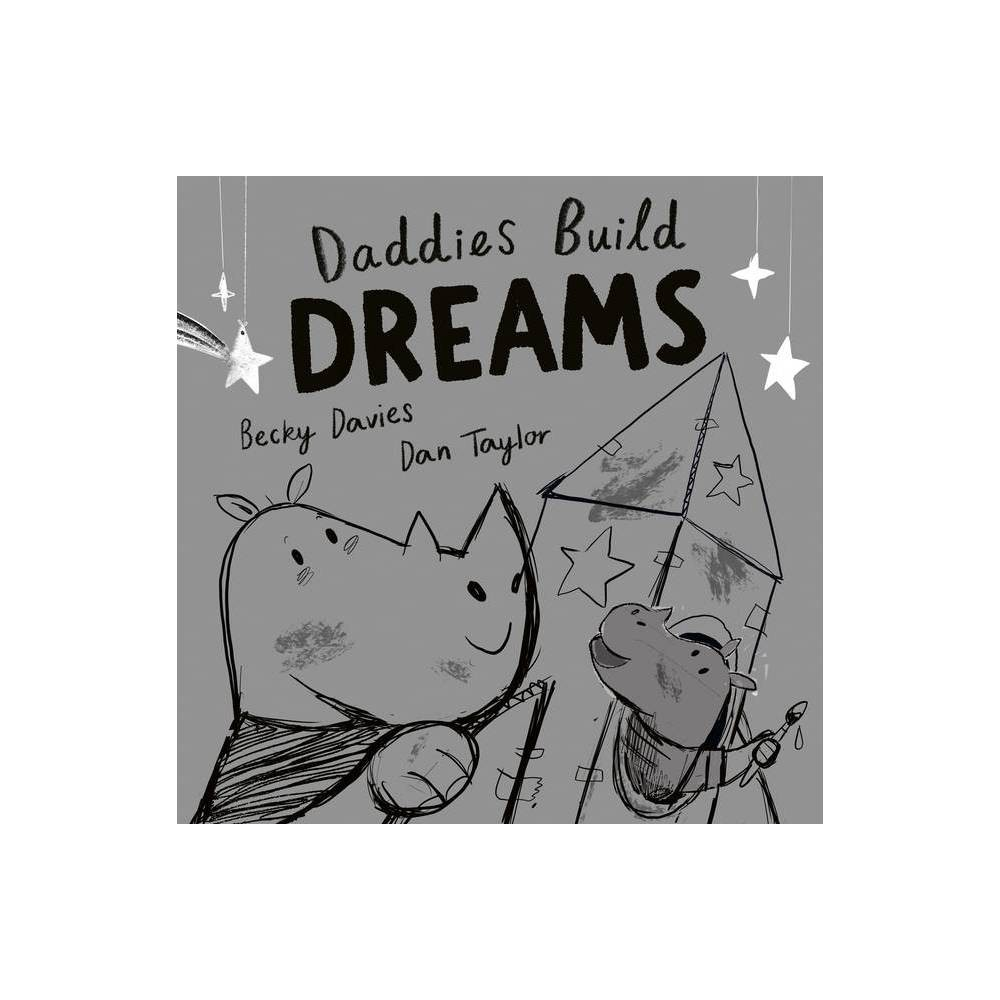 Daddies Build Dreams A Story Made For You By Becky